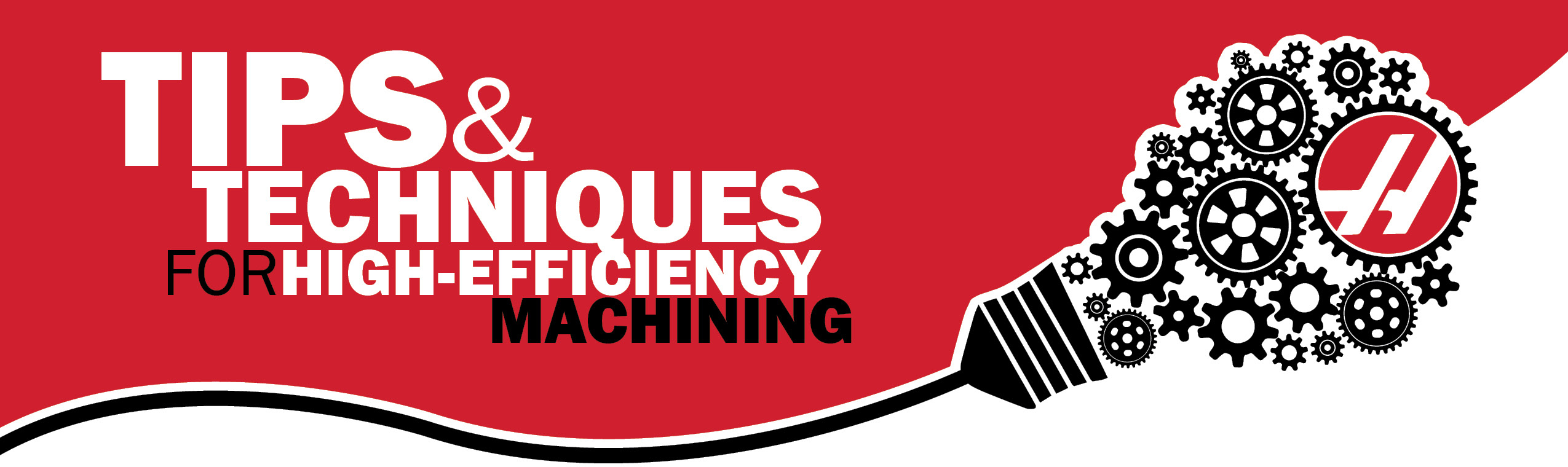 Tips & Techniques for High Efficiency Machining
