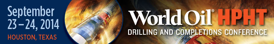 World Oil High Pressure High Temperature Drilling and Completions Conference 2014