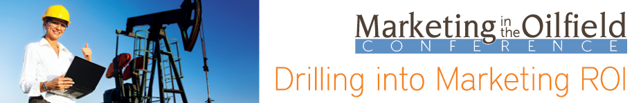 Marketing in the Oilfield Conference