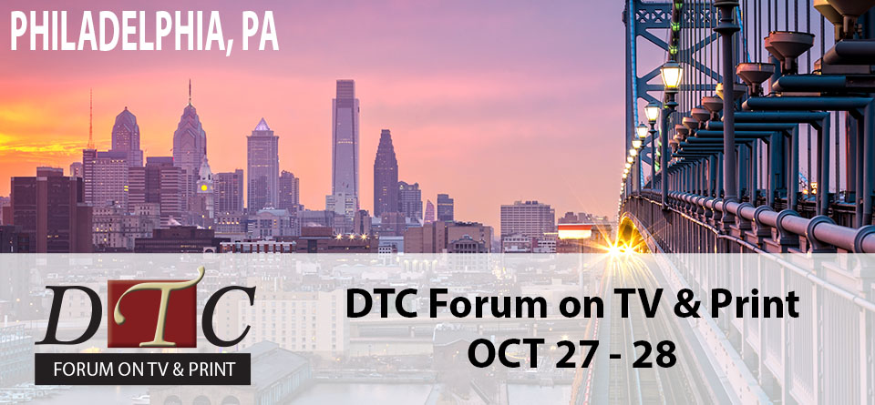 DTC Forum on TV and Print