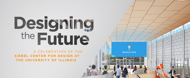 Designing the Future: A Celebration of the Siebel Center for Design at the University of Illinois