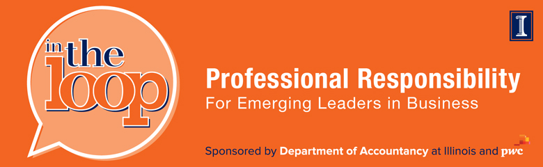 In the Loop - Professional Responsibility for Emerging Leaders in Business