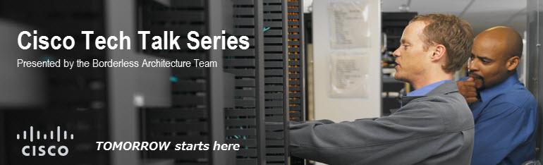 Cisco Tech Talk Series 1