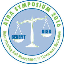 ATRA Symposium 2016 - Risky Business: Understanding Risk Management in Therapeutic Recreation
