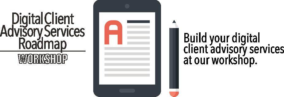Digital Client Advisory Services Roadmap Workshop - September 2018