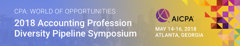 2018 AICPA Accounting Profession Diversity Pipeline Symposium