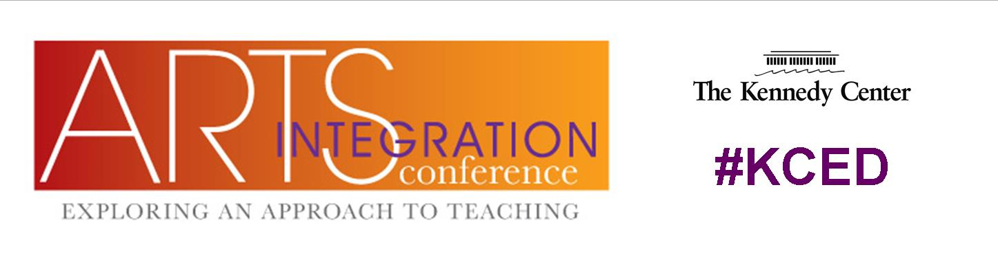 2018 Arts Integration Conference: Exploring an Approach to Teaching
