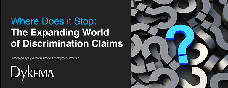 Where Does it Stop: The Expanding World of Discrimination Claims