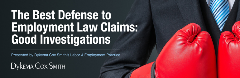 The Best Defense to Employment Law Claims: Good Investigations