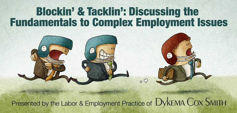 Blockin' & Tacklin': Discussing the Fundamentals to Complex Employment Issues