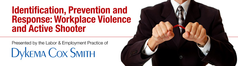 Identification, Prevention and Response: Workplace Violence and Active Shooter