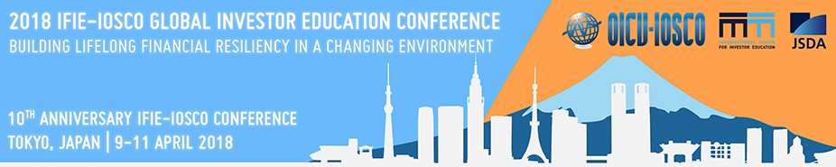 2018 IFIE-IOSCO Global Investor Education Conference – Building Lifelong Financial Resiliency in a Changing Environment