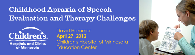 Childhood Apraxia of Speech-Evaluation and Therapy Challenges