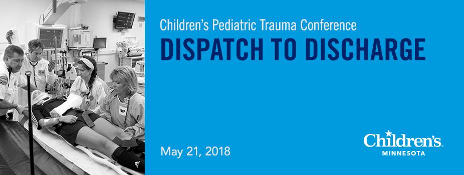 Children's Pediatric Trauma Conference: Dispatch to Discharge