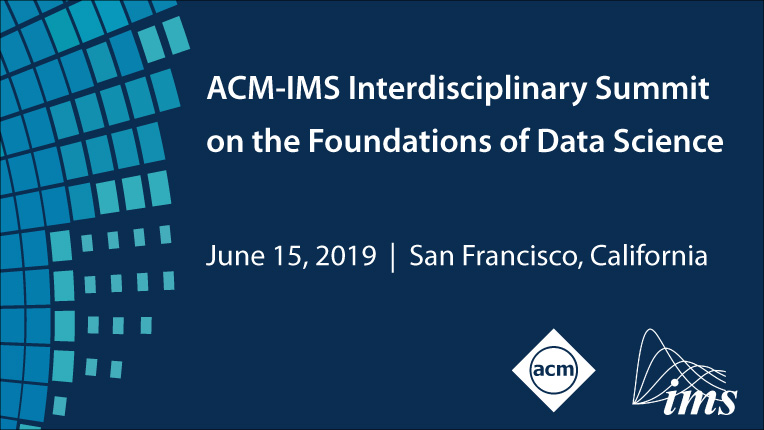 ACM-IMS Interdisciplinary Summit on the Foundations of Data Science