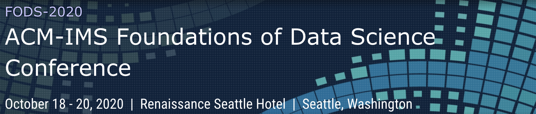 ACM-IMS Foundations of Data Science Conference (FODS 2020)