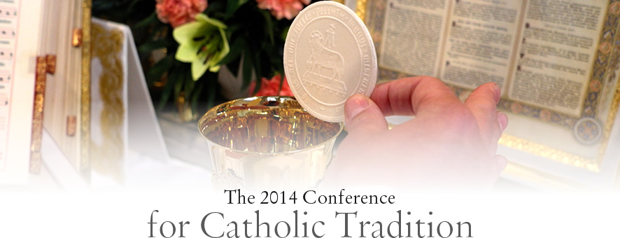 2014 Conference for Catholic Tradition