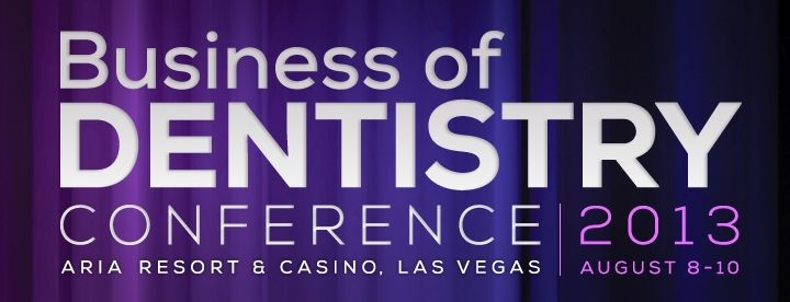 2013 Business of Dentistry Conference