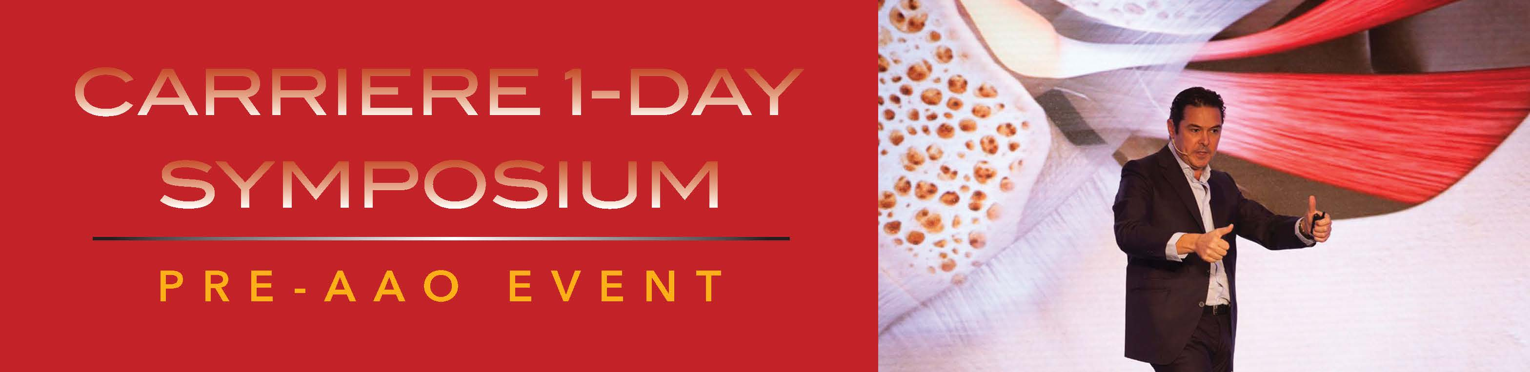 Carriere 1-Day Symposium Pre-AAO Event