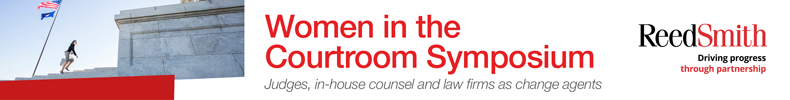 Women in the Courtroom Symposium: Judges, in-house counsel and law firms as change agents