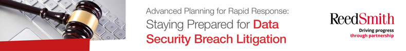 Advanced Planning for Rapid Response: Staying Prepared for Data Security Breach Litigation