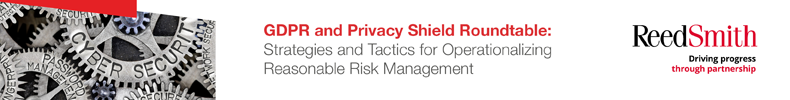 GDPR and Privacy Shield Roundtable