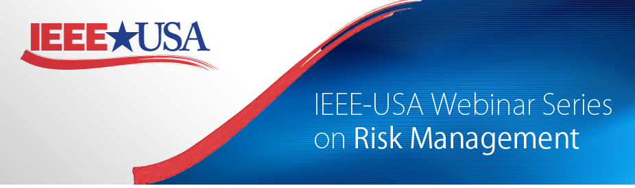 IEEE-USA Webinar Series on Risk Management