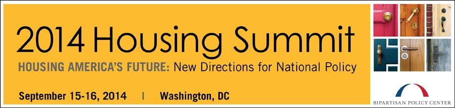 Bipartisan Policy Center 2014 Housing Summit
