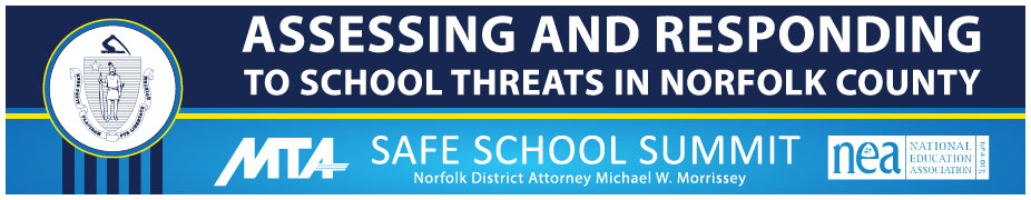 "Norfolk County Safe School Summit ""Assessing and Responding to School Threats in Norfolk County"""