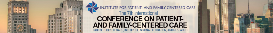 The 7th International Conference on Patient- and Family-Centered Care