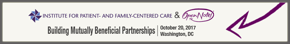 Implementing Patient- and Family-Centered Care and OpenNotes: Building Mutually Beneficial Partnerships