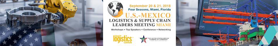 U.S.-Mexico Logistics & Supply Chain Leaders Meeting - Miami, FL