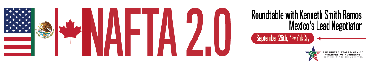 NAFTA 2.0: Roundtable with Ken Smith, Mexico's Lead Negotiator