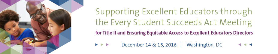Supporting Excellent Educators through the Every Student Succeeds Act Meeting