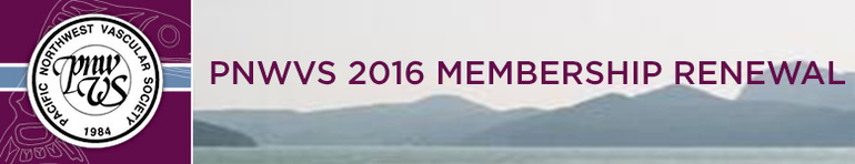 Pacific Northwest Vascular Society 2016 Meeting Registration and Dues Renewal