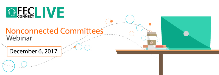FEC 2017 Webinar for Nonconnected Committees