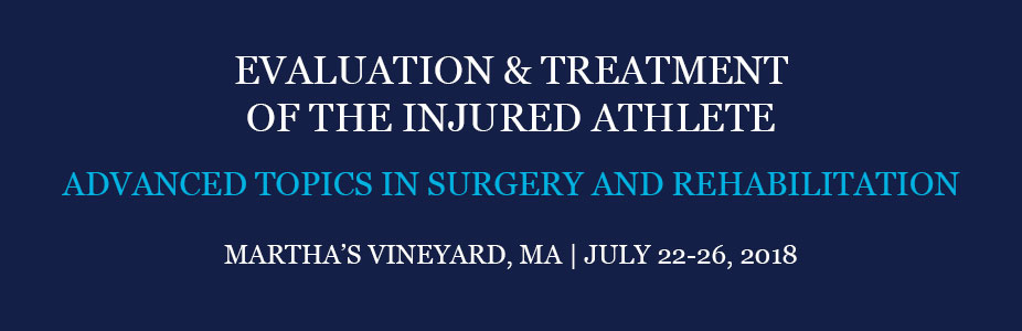 The Evaluation and Treatment of the Injured Athlete:  Advanced Topics in Surgery and Rehabilitation