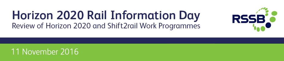 Horizon 2020 Rail Information Day – Review of Horizon 2020 and Shift2rail Work Programmes