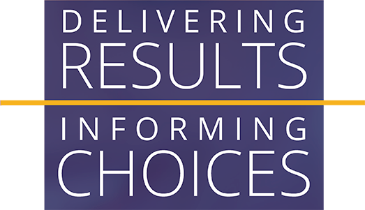 Delivering Results, Informing Choices