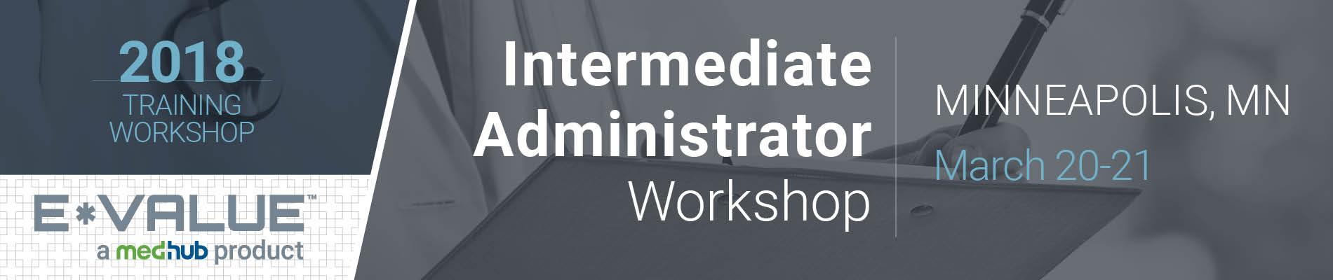 Intermediate E*Value Administrator Workshop (March 20-21)