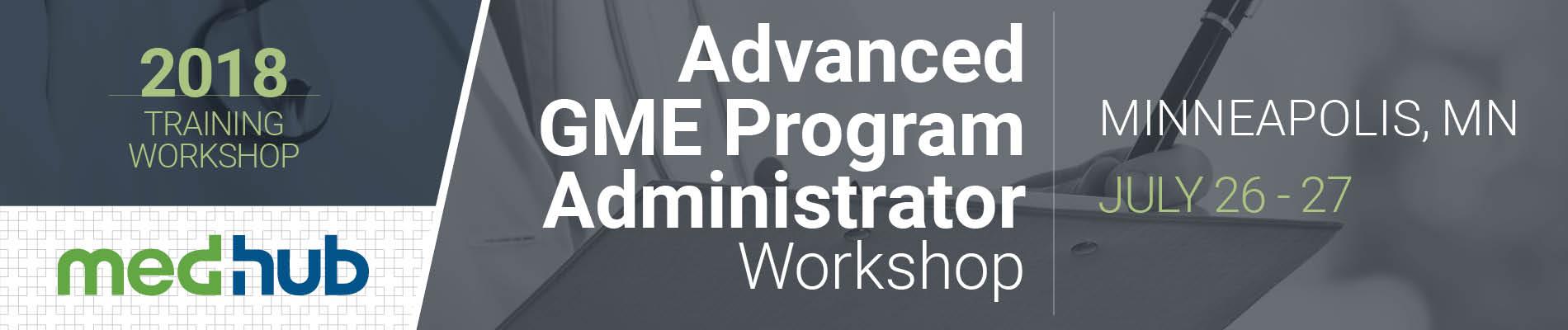 MedHub Advanced GME Program Administrator Workshop (July 26-27)