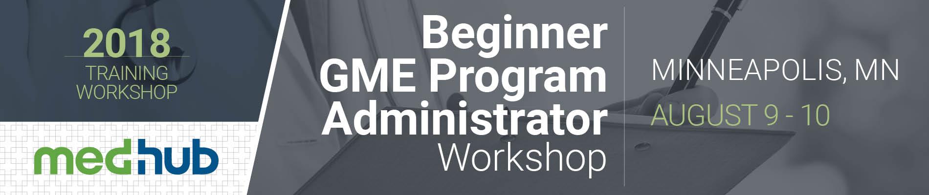 MedHub New GME Program Administrator Workshop (August 9, 10)
