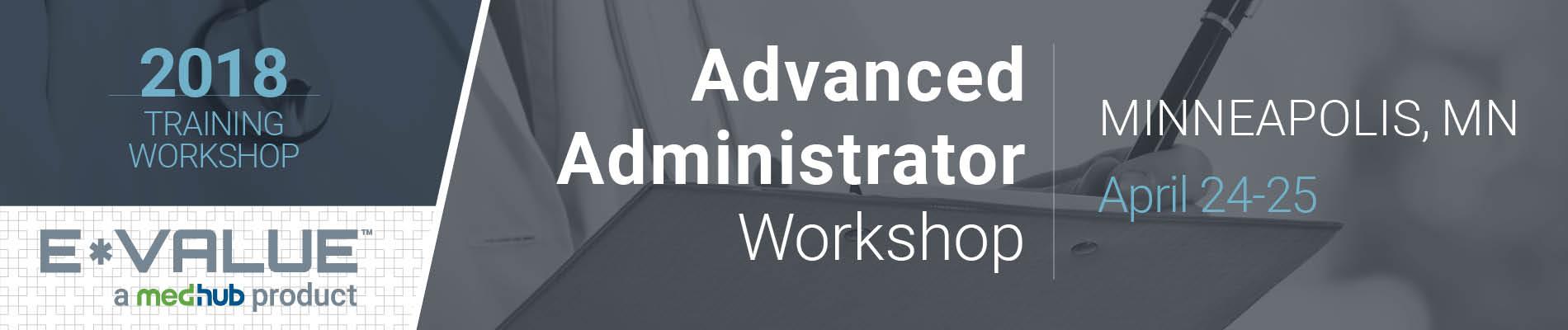 Advanced E*Value Administrator Workshop (April 24-25)