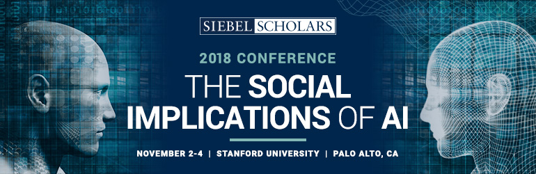 Siebel Scholars The Social Implications of AI 2018 Conference