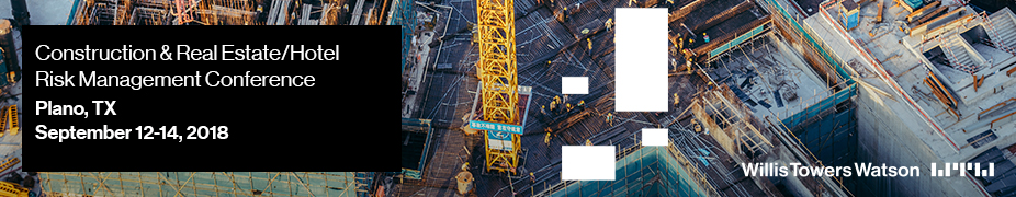 2018 Construction & Real Estate/Hotel Risk Management Conference