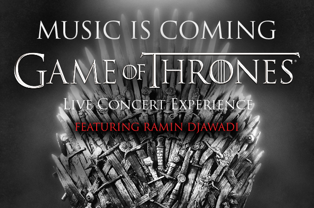 GAME OF THRONES® LIVE CONCERT EXPERIENCE