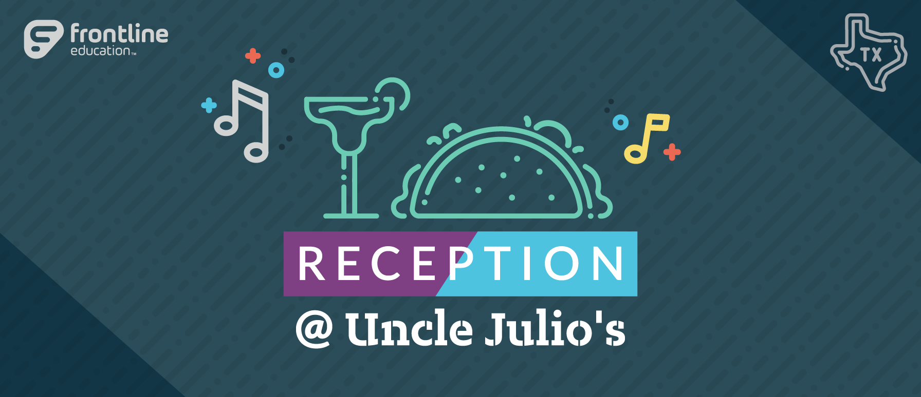 Frontline Education Reception at Uncle Julio's