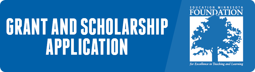 Education Minnesota Foundation Fall 2019 Grant/Scholarship Application