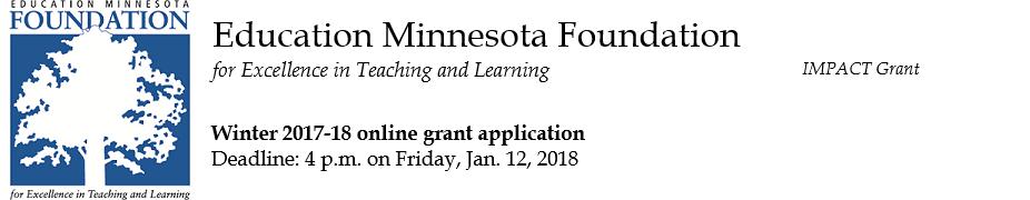 Education Minnesota Foundation Winter 2017-18 IMPACT Grant Application