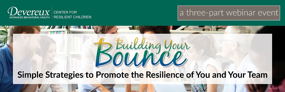 Building Your Bounce: Simple Strategies to Promote the Resilience of You and Your Team